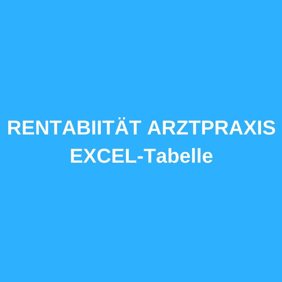 EXCEL Tabelle – Rentabilität Arztpraxis
