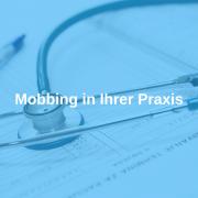 Mobbing in Arztpraxen