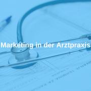 Marketing in der Arztpraxis