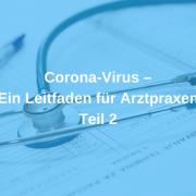 Corona Arztpraxen, Teil 2