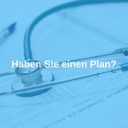 Haben Sie einen Plan?