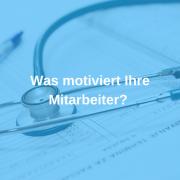 Was motiviert Ihre Mitarbeiter?