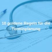 10 goldene Regeln für die Terminplanung